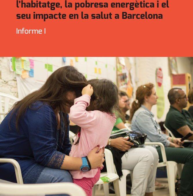 """Presentació de l'informe """"Radiografies de la situació del dret a l'habitatge, la pobresa energètica i el seu impacte en la salut a Barcelona"""""""