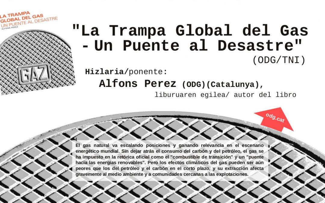 """Liburu aurkezpena: """"La Trampa Global del Gas – Un Puente al Desastre"""""""