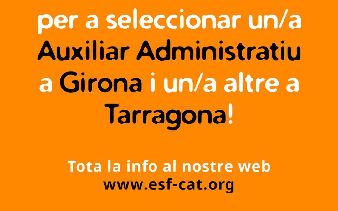 Obrim convocatòria per a seleccionar un/a Auxiliar Administratiu a Girona i un altre a Tarragona!