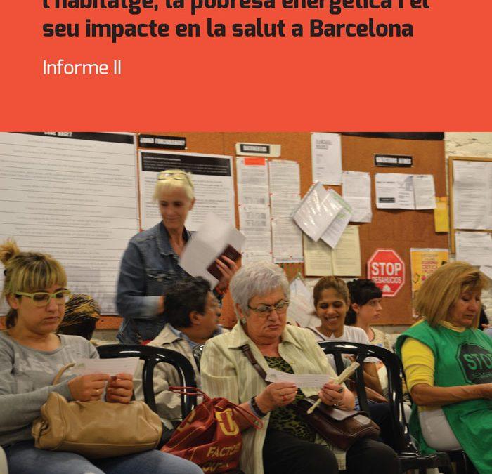 Nou Informe. L'emergència habitacional i la pobresa energètica a Barcelona i els seus efectes en la salut des d'una perspectiva de gènere