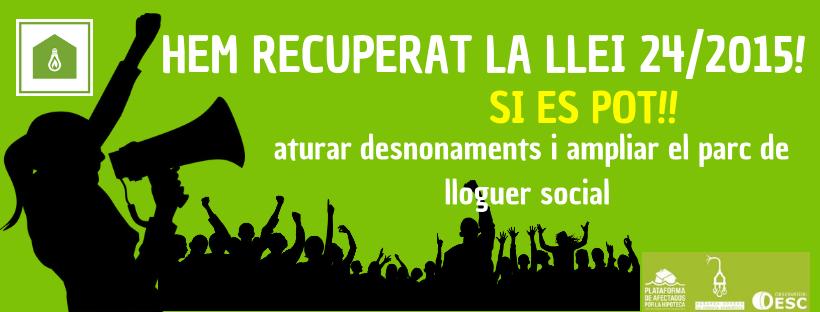 Hem tornat a fer possible l'impossible: recuperem la 24/2015 per aturar desnonaments i ampliar el parc de lloguer social!