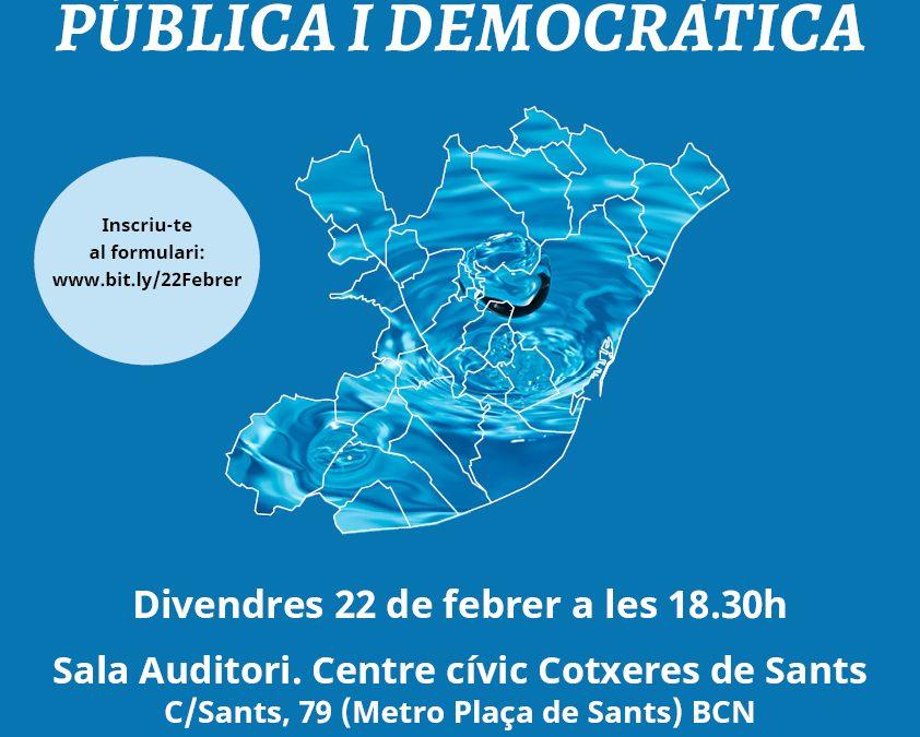 Assemblea Oberta per l'Aigua Pública i Democràtica. Vine i participa!