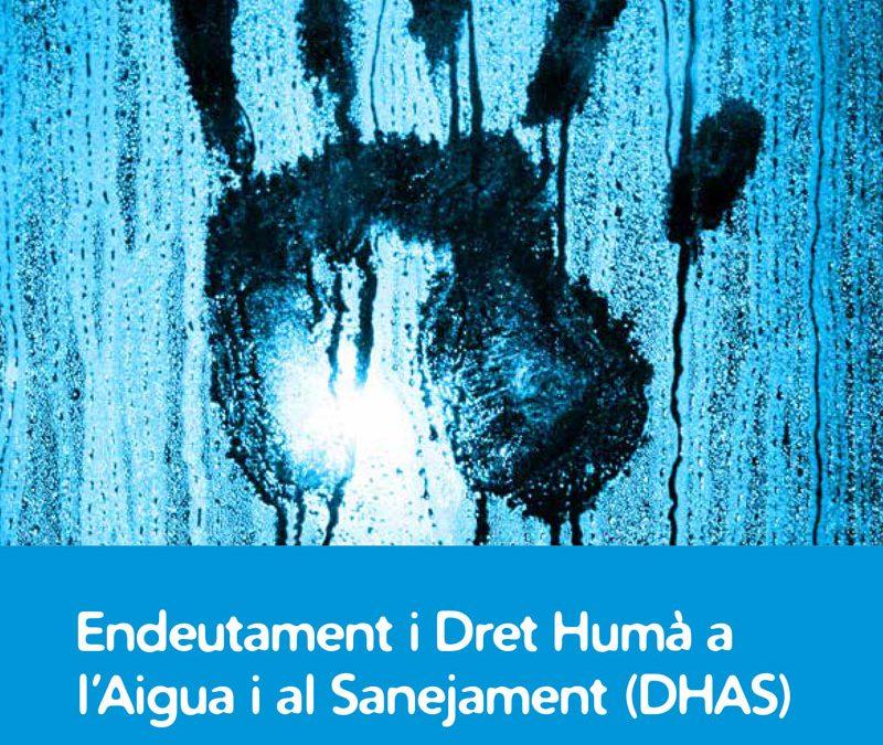 Presentem l'estudi Endeutament i Dret Humà a l'Aigua: són compatibles els beneficis amb l'acompliment del Dret Humà a l'Aigua?