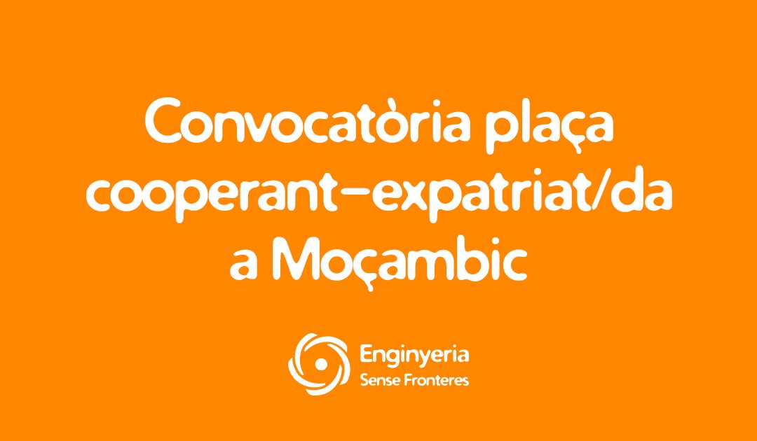 Convocatòria Plaça de Cooperant-Expatriat/da a Moçambic