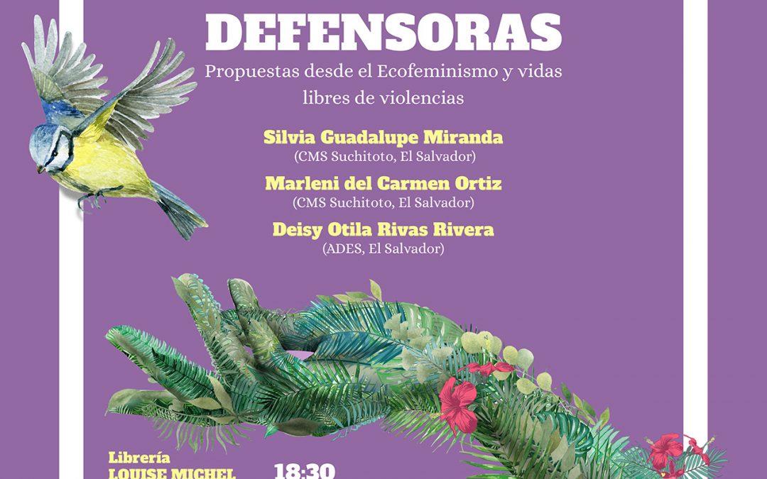 DEFENSORAS. Propuestas desde el ecofeminismo y vidas libres de violencias