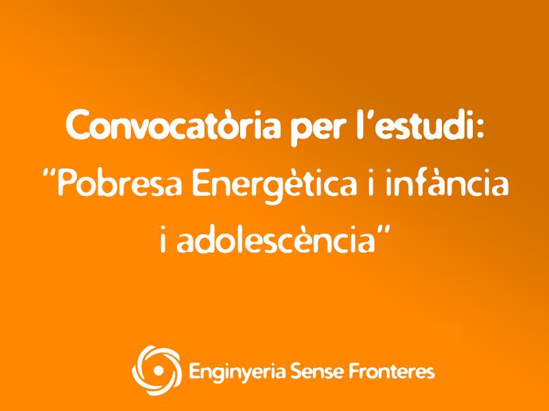 """Obrim convocatòria per a treballar en l'estudi """"Pobresa Energètica i infància i adolescència"""""""