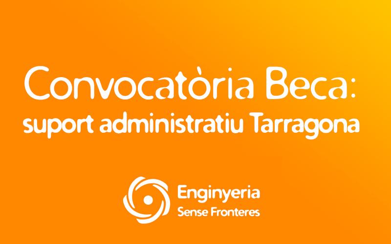 Convocatòria per cobrir una beca de suport administratiu a Tarragona