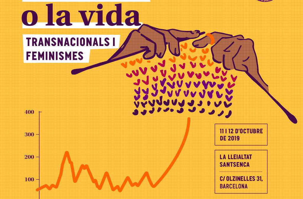 """""""La Borsa o la Vida"""" Jornades sobre transnacionals i feminismes"""