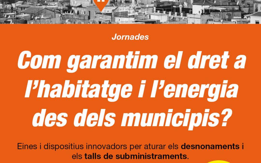 Jornades: Com garantim el dret a l'habitatge i l'energia des dels municipis?