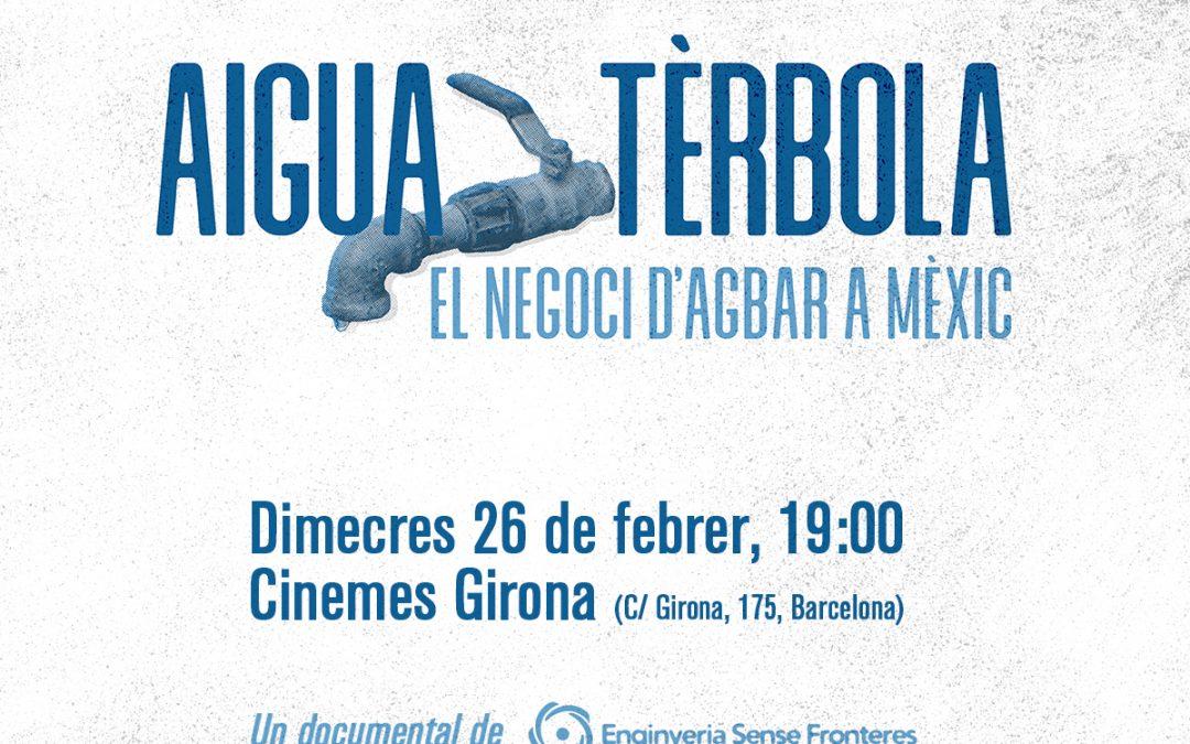 """Presentació """"Aigua tèrbola, el negoci d'Agbar a Mèxic"""""""