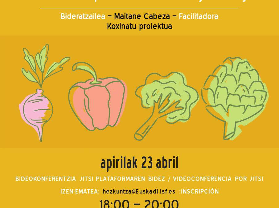 Zuk Zeuk Egin Lab 1.0: Soberanía Alimentaria en tiempos de confinamiento. Taller práctico de cocina agroecológica