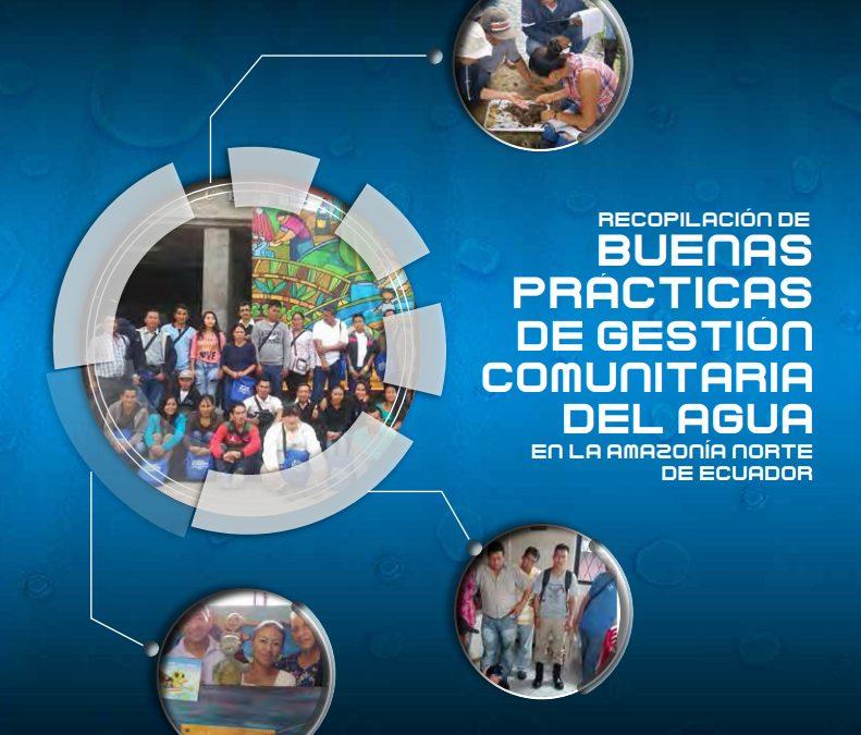 Recopilación de buenas prácticas de gestión comunitaria del agua en la amazonía del norte de Ecuador
