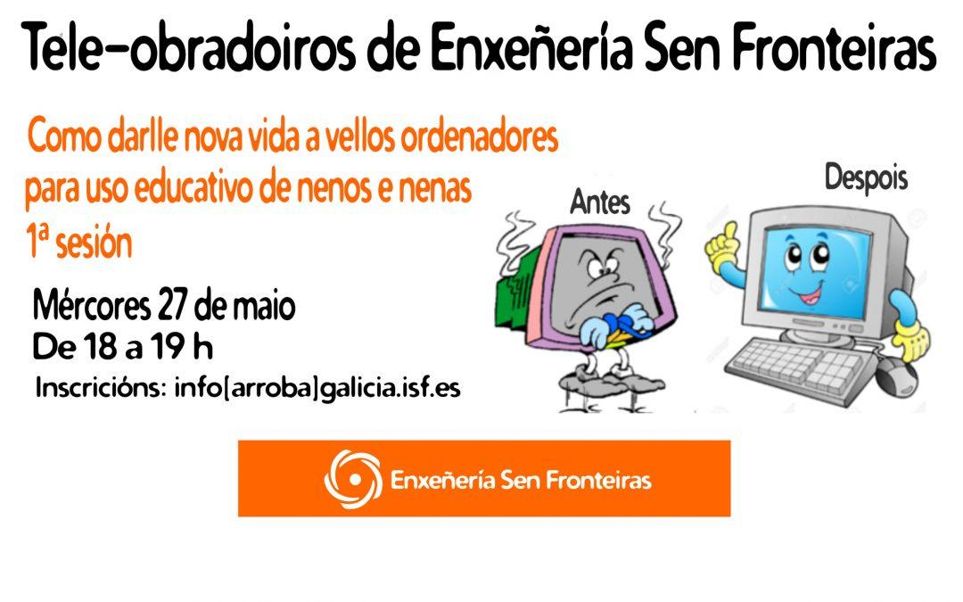 Tele-obradoiros de ESF: como darlle nova vida a vellos ordenadores para uso educativo de nenas e nenos I