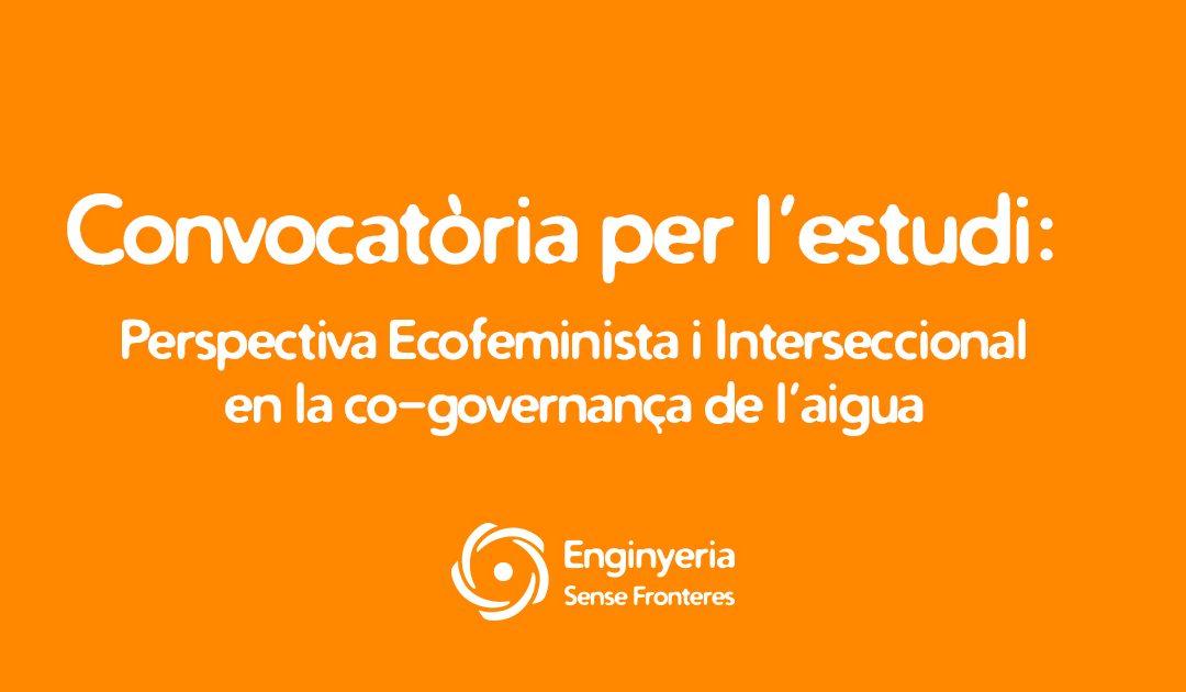 """Obrim convocatòria per a treballar en l'estudi """"Perspectiva Ecofeminista i Interseccional en la co-governaça de l'aigua"""""""