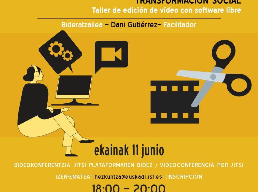 Zuk Zeuk Egin Lab 1.0: Crea tus propios vídeos al servicio de la transformación social. Taller para edición de vídeo con software libre
