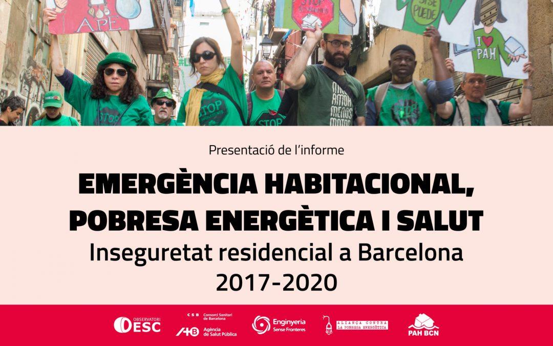 """Presentem l'informe """"Emergència habitacional, pobresa energètica i salut: Inseguretat residencial a Barcelona 2017 – 2020"""""""