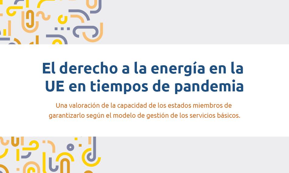 Una coalición de entidades denuncia las insuficientes medidas para garantizar el derecho a la energía a nivel de la UE