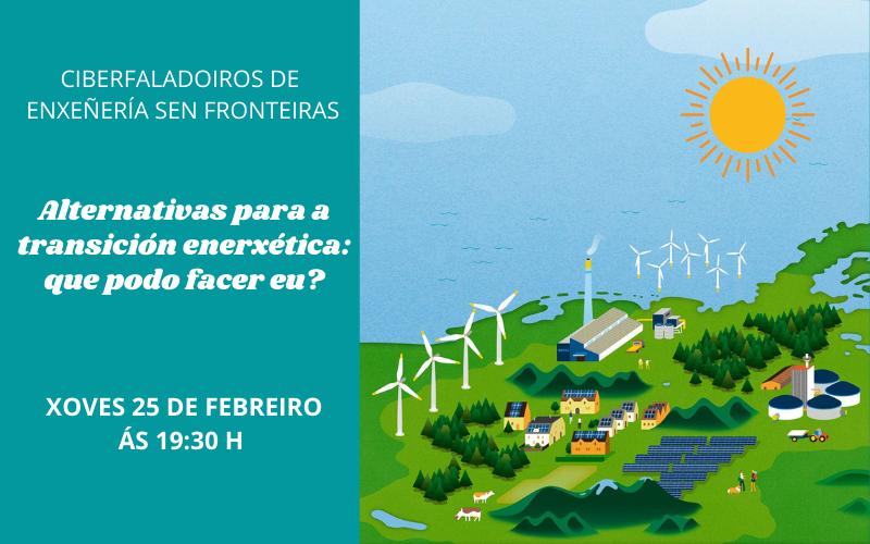 Ciberfaladoiro. Alternativas para a transición enerxética: que podo facer eu?