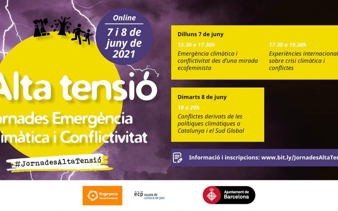 ALTA TENSIÓ Jornades Internacionals sobre Emergència Climàtica i Conflictivitat 7 i 8 de juny de 2021