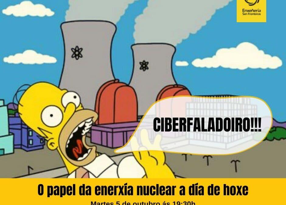 """Crónica do ciberfaladoiro sobre """"O papel da enerxía nuclear a día de hoxe"""""""